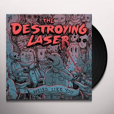Destroying Laser WEIRD LIKE YOU Vinyl Record