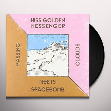 Hiss Golden Messenger PASSING CLOUDS Vinyl Record