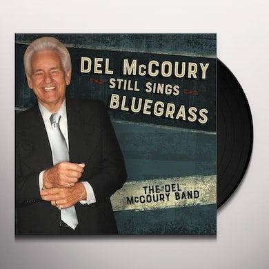 Del Mccoury STILL SINGS BLUEGRASS Vinyl Record