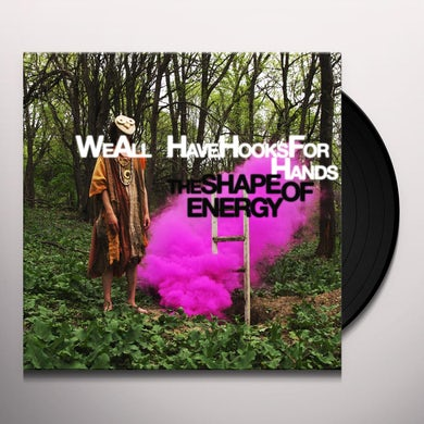 We All Have Hooks For Hands SHAPE OF ENERGY Vinyl Record