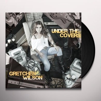 Gretchen Wilson UNDER THE COVERS Vinyl Record
