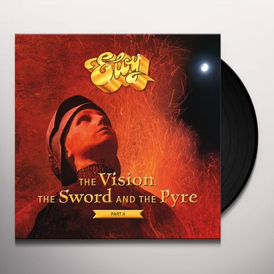 Eloy VISION, THE SWORD AND THE PYRE PART II Vinyl Record