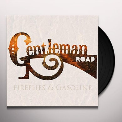 GENTLEMAN ROAD FIREFLIES & GASOLINE Vinyl Record