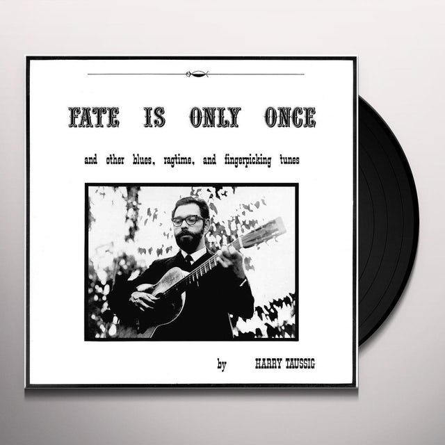 Harry Taussig FATE IS ONLY ONCE Vinyl Record