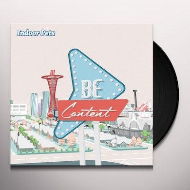 Indoor Pets Be Content Vinyl Record