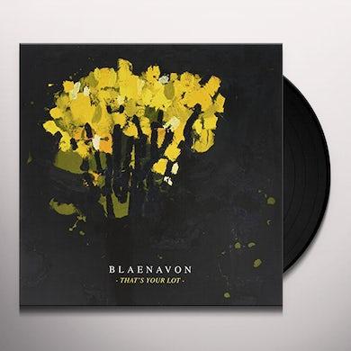 Blaenavon THAT'S YOUR LOT Vinyl Record