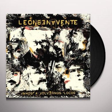 Leon Benavente VAMOS A VOLVERNOS LOCOS Vinyl Record