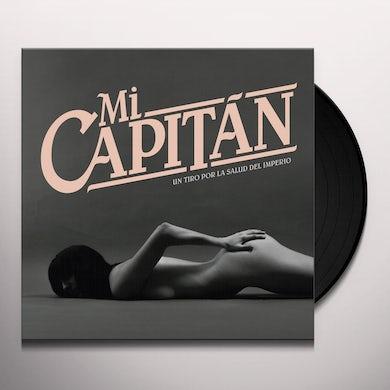Mi Capitan UN TIRO A LA SALUD DEL IMPERIO Vinyl Record