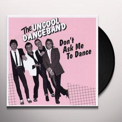 Uncool Danceband DON'T ASK ME TO DANCE Vinyl Record