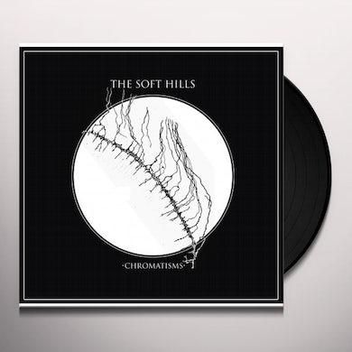 The Soft Hills CHROMATISMS Vinyl Record