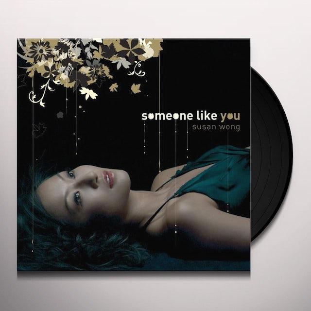 Susan Wong SOMEONE LIKE YOU Vinyl Record - 180 Gram Pressing
