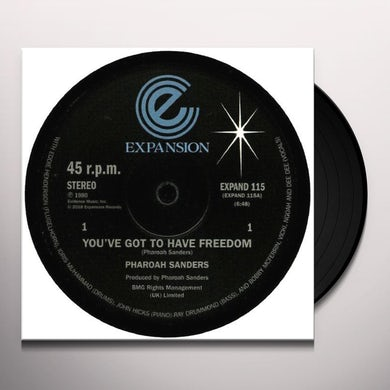 Pharoah Sanders YOU'VE GOT TO HAVE FREEDOM / GOT TO GIVE IT UP Vinyl Record
