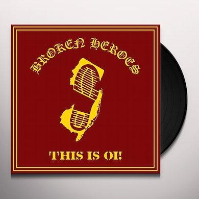 Broken Heroes THIS IS OI Vinyl Record