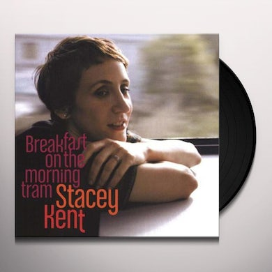 Stacey Kent BREAKFAST ON THE MORNING TRAM Vinyl Record