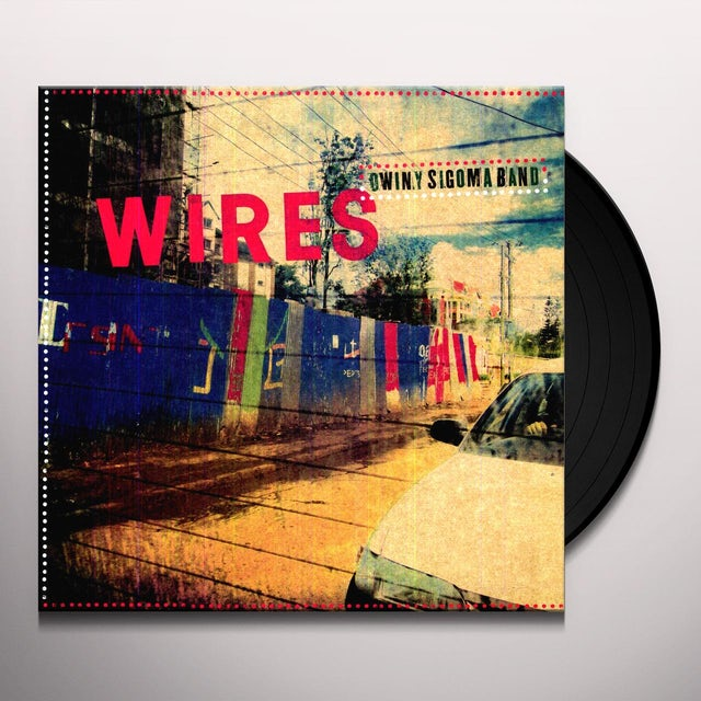 Owiny Sigoma Band WIRES Vinyl Record