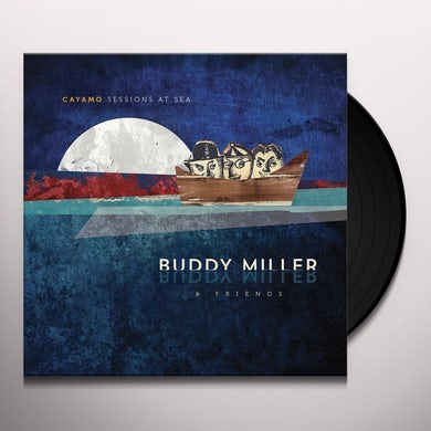 Buddy Miller CAYAMO SESSIONS AT SEA Vinyl Record