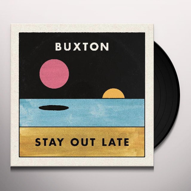 Buxton STAY OUT LATE Vinyl Record