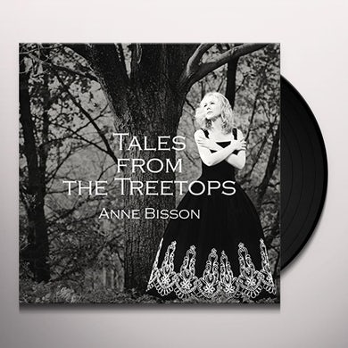 Anne Bisson TALES FROM THE TREETOPS Vinyl Record