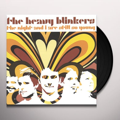 Heavy Blinkers NIGHT & I ARE STILL SO YOUNG Vinyl Record