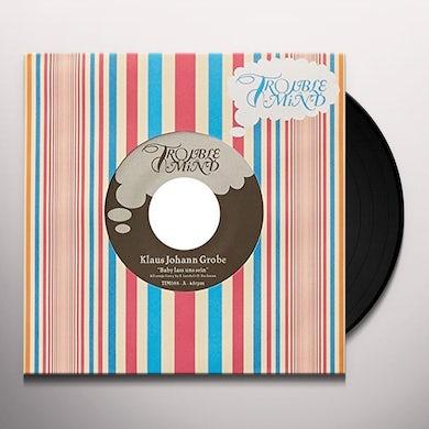 Klaus Johann Grobe BABY LASS UNS SEIN B/W ICH BIEN NICHT DER GRUND Vinyl Record