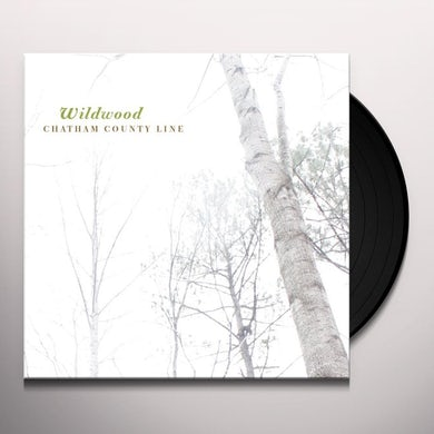 Chatham County Line WILDWOOD Vinyl Record