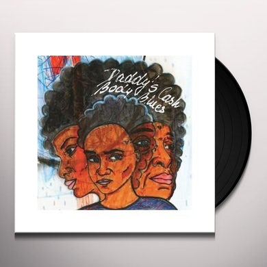 Daddy's Cash BODY BLUES Vinyl Record