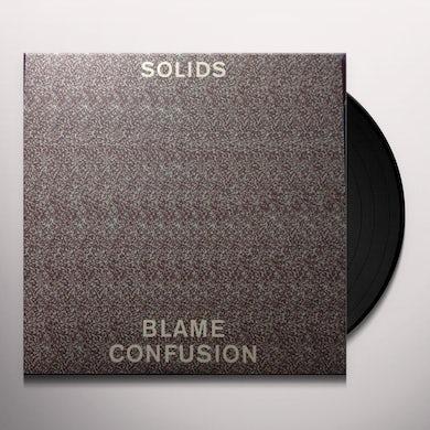 Solids BLAME CONFUSION Vinyl Record