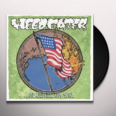Weedeater JUSTICE FOR Y'ALL Vinyl Record