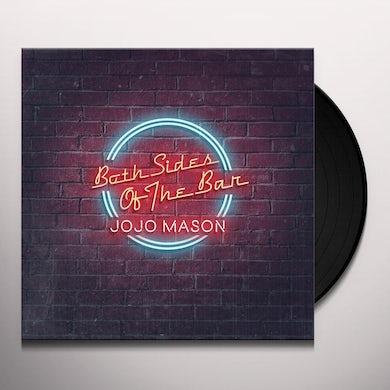 Jojo Mason BOTH SIDES OF THE BAR Vinyl Record