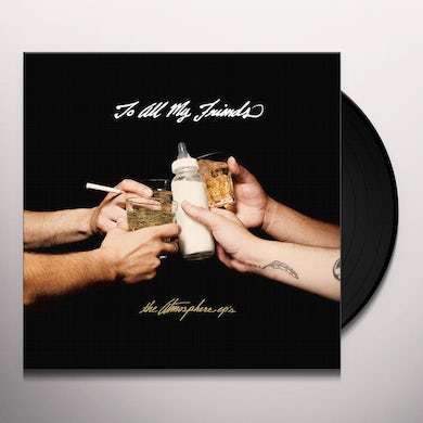 Atmosphere TO ALL MY FRIENDS BLOOD MAKES THE BLADE HOLY: THE Vinyl Record