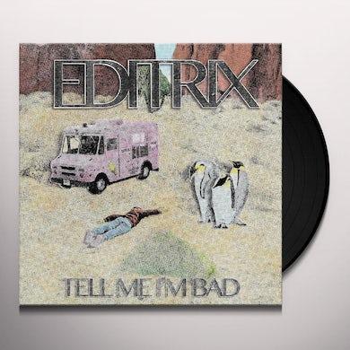 Editrix Tell Me I'm Bad Vinyl Record