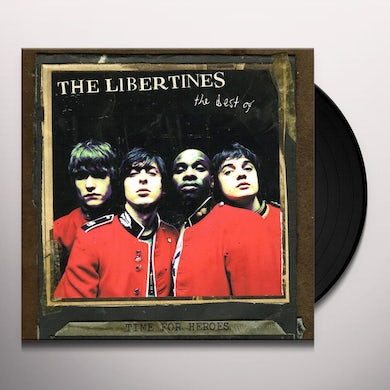 TIME FOR HEROES: THE BEST OF THE LIBERTINES Vinyl Record