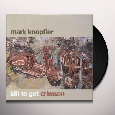 Mark Knopfler KILL TO GET CRIMSON Vinyl Record
