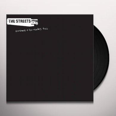 Streets REMIXES & B SIDES TOO Vinyl Record