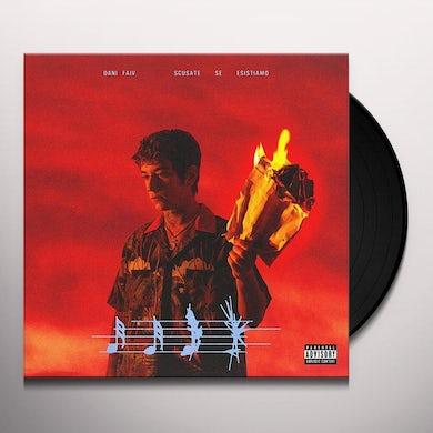 SCUSATE SE ESISTIAMO Vinyl Record