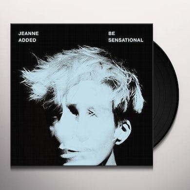 Jeanne Added BE SENSATIONAL Vinyl Record