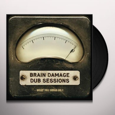 Brain Damage WHAT YOU GONNA DO Vinyl Record