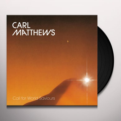 Carl Matthews CALL FOR WORLD SAVIOURS Vinyl Record