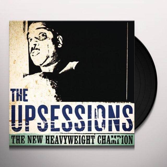 Upsessions NEW HEAVYWEIGHT CHAMPION Vinyl Record