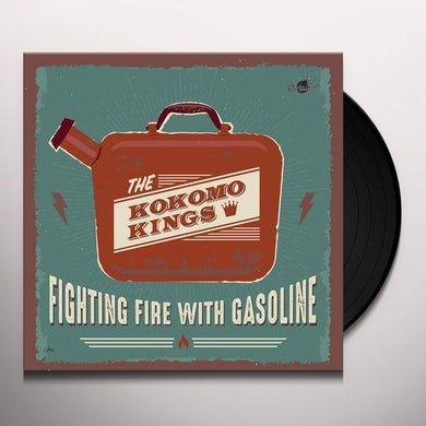 FIGHTING FIRE WITH GASOLINE Vinyl Record