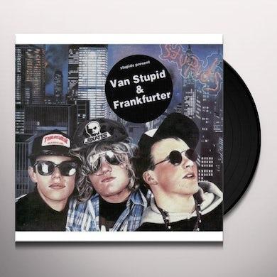 Stupids VAN STUPID / FRANKFUTER Vinyl Record