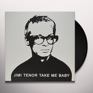 Jimi Tenor TAKE ME BABY Vinyl Record