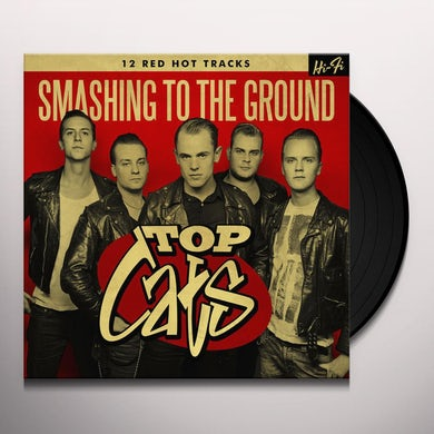 Top Cats SMASHING TO THE GROUND Vinyl Record
