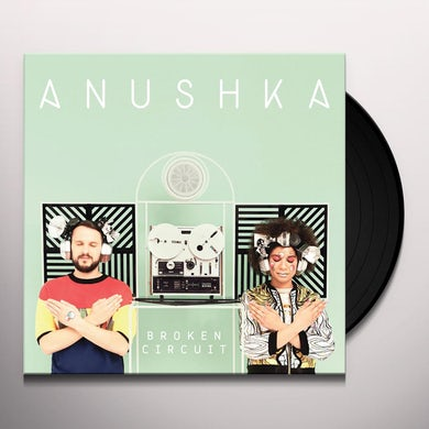 Anushka BROKEN CIRCUIT Vinyl Record