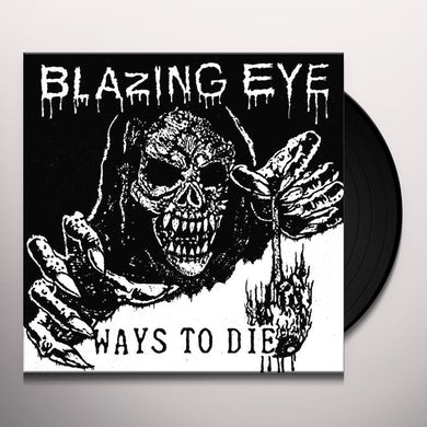 BLAZING EYE WAYS TO DIE Vinyl Record