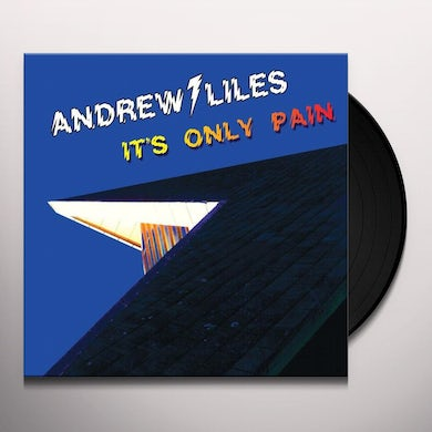 Andrew Liles ITS ONLY PAIN Vinyl Record