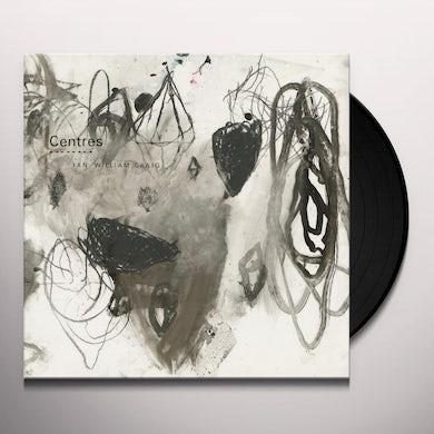 Ian William Craig CENTRES Vinyl Record