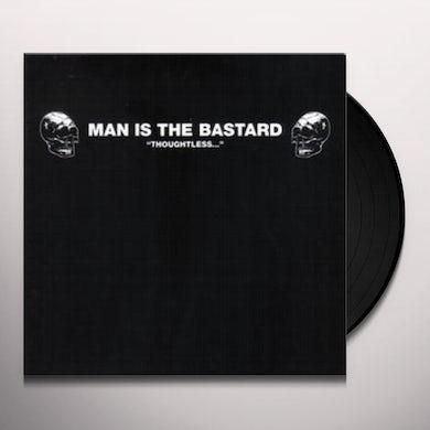 Man Is The Bastard THOUGHTLESS Vinyl Record