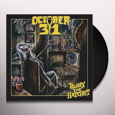 OCTOBER 31 BURY THE HATCHET Vinyl Record