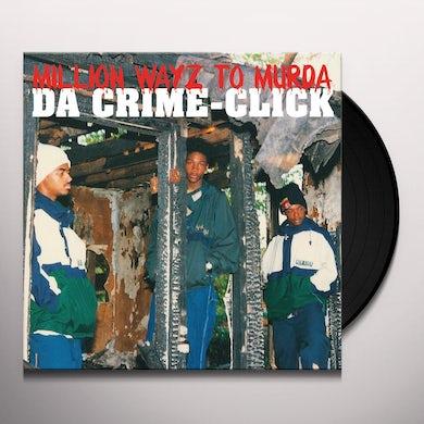 Da Crime-Click MILLION WAYZ TO MURDA Vinyl Record
